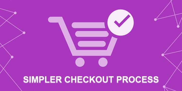 simpler checkout process